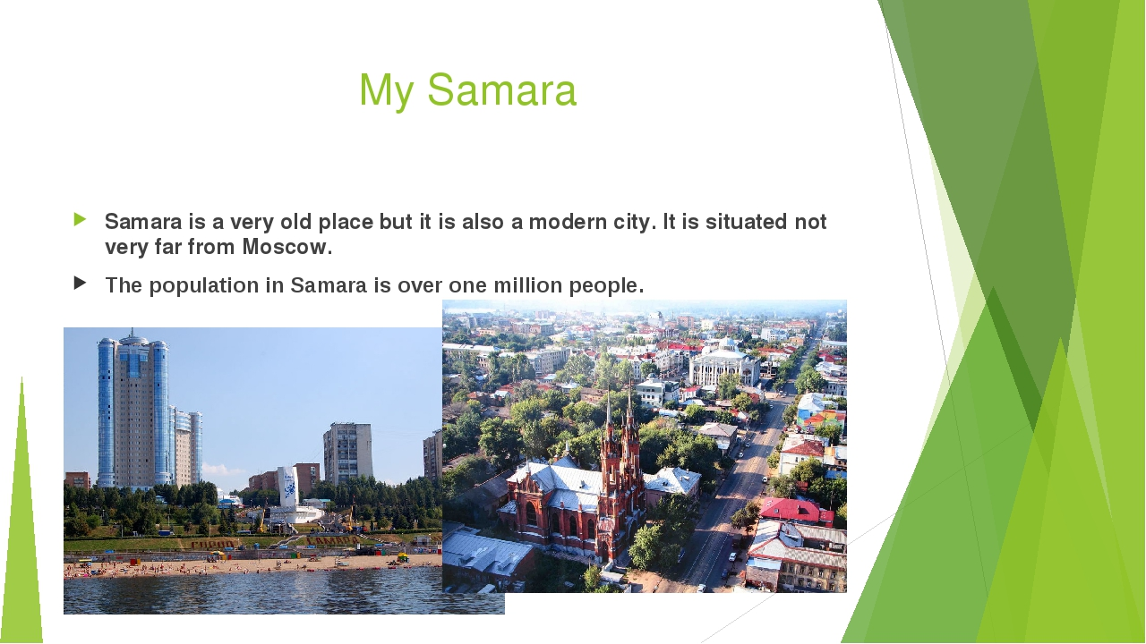 My Samara Samara is a very old place but it is also a modern city. It is situ...