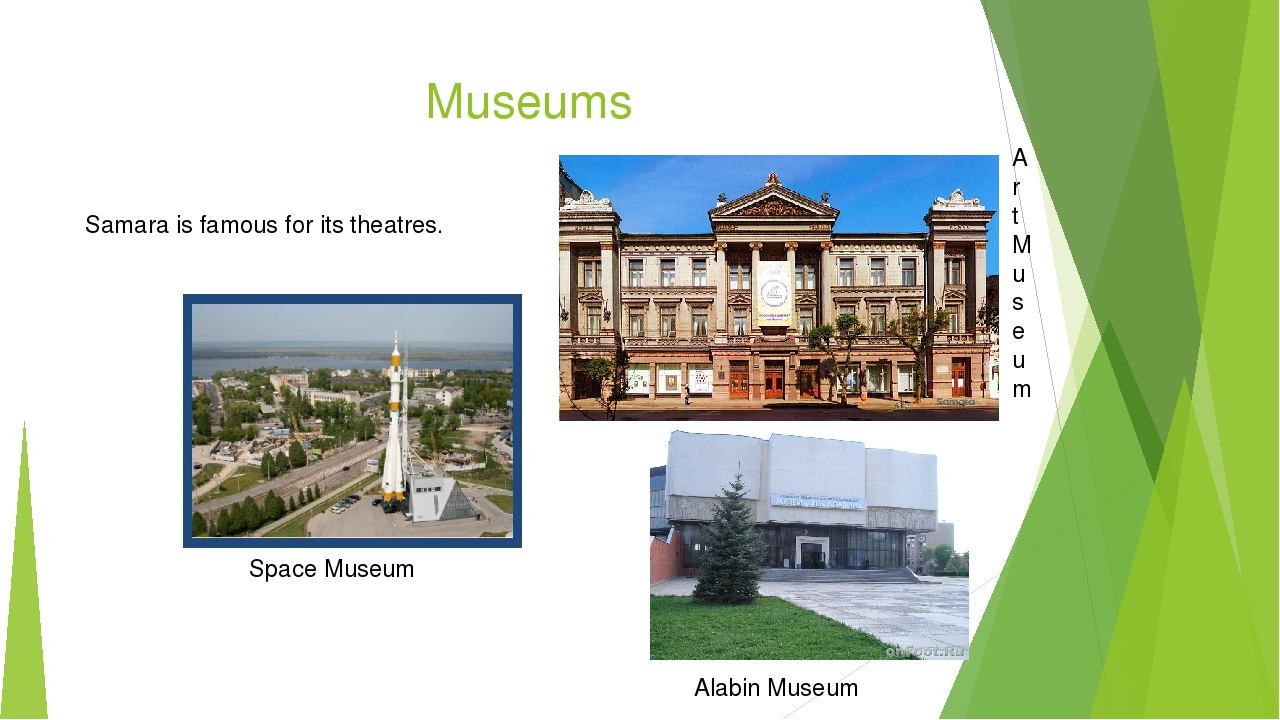 Museums Samara is famous for its theatres. Space Museum Art Museum Alabin Mu...