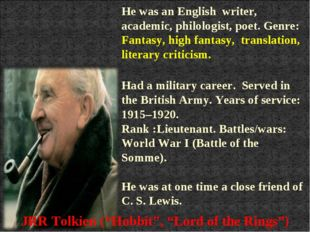 He was an English writer, academic, philologist, poet. Genre: Fantasy, high f