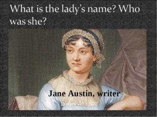Jane Austin, writer