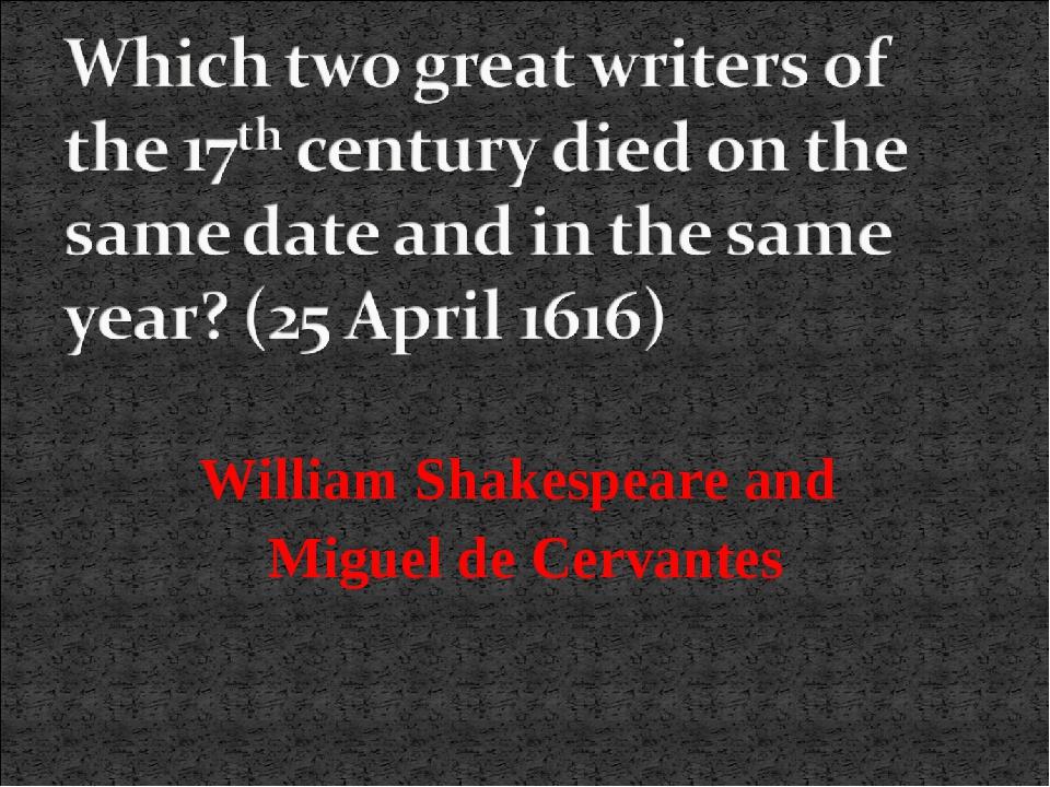 William Shakespeare and Miguel de Cervantes