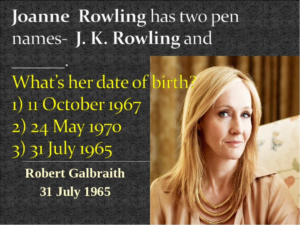 Robert Galbraith 31 July 1965