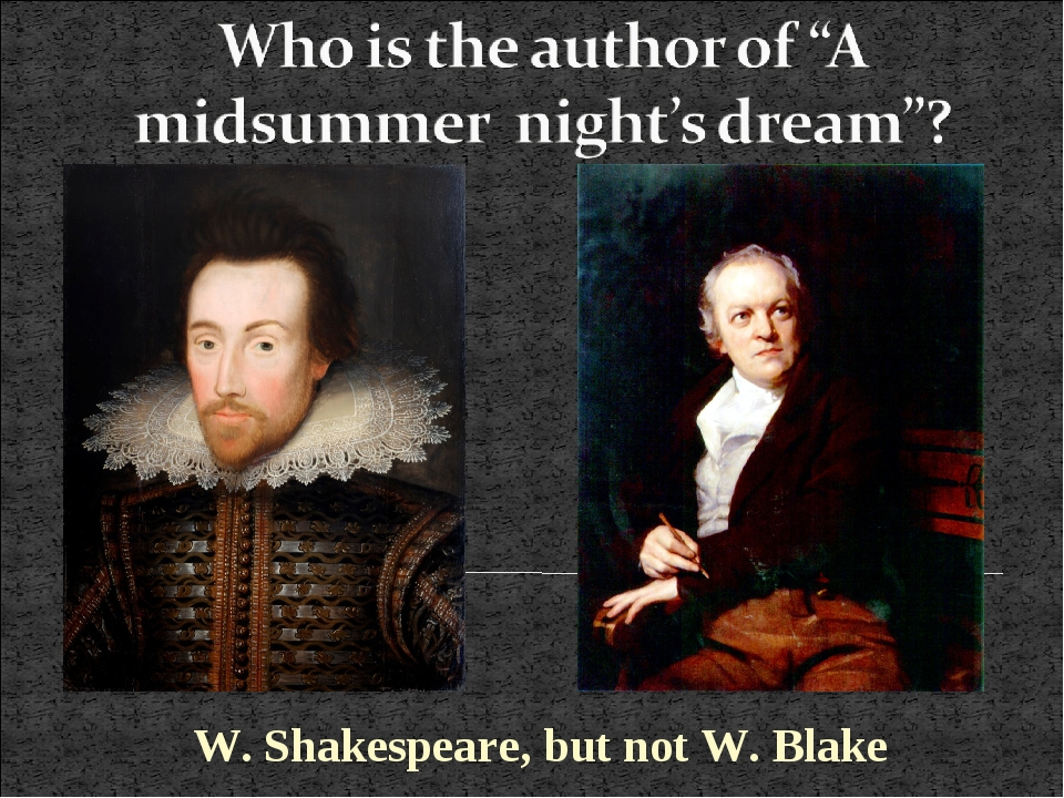 W. Shakespeare, but not W. Blake