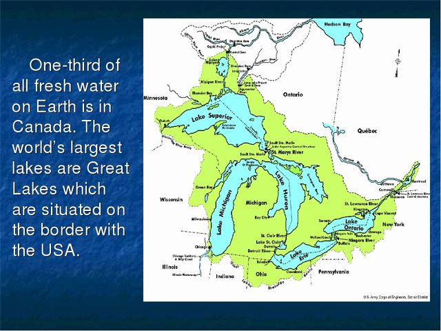 One-third of all fresh water on Earth is in Canada. The world's largest lakes...