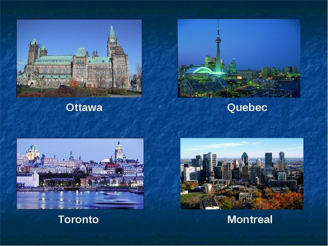 Ottawa Quebec Toronto Montreal