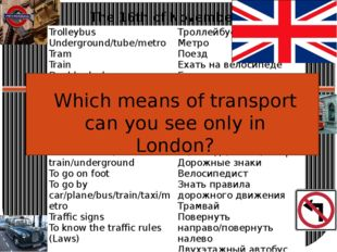 The 16th of November Which means of transport can you see only in London? Tr