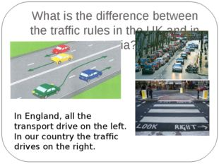 What is the difference between the traffic rules in the UK and in Russia? In