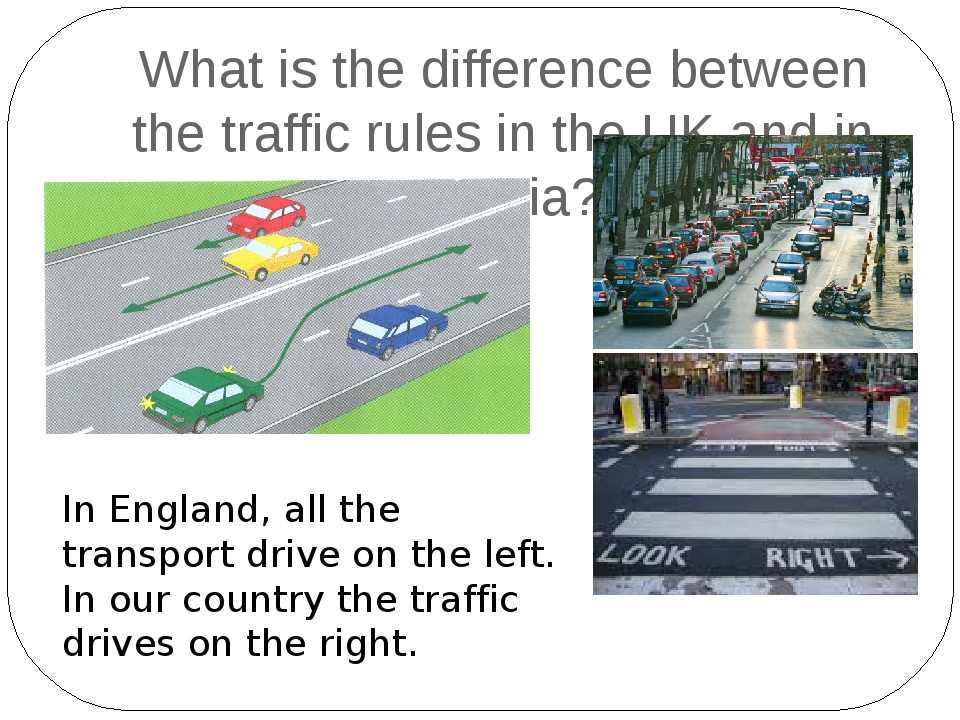 What is the difference between the traffic rules in the UK and in Russia? In...