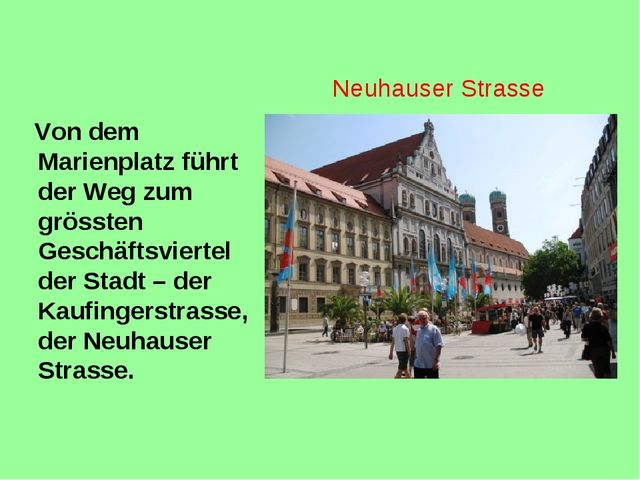 Von dem Marienplatz führt der Weg zum grössten Geschäftsviertel der Stadt –...