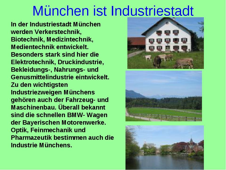 München ist Industriestadt In der Industriestadt München werden Verkerstechni...