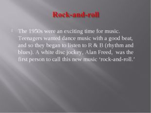 The 1950s were an exciting time for music. Teenagers wanted dance music with