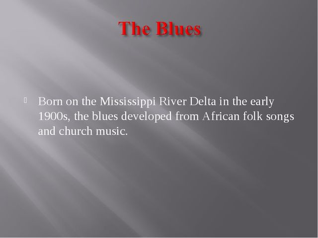 Born on the Mississippi River Delta in the early 1900s, the blues developed...