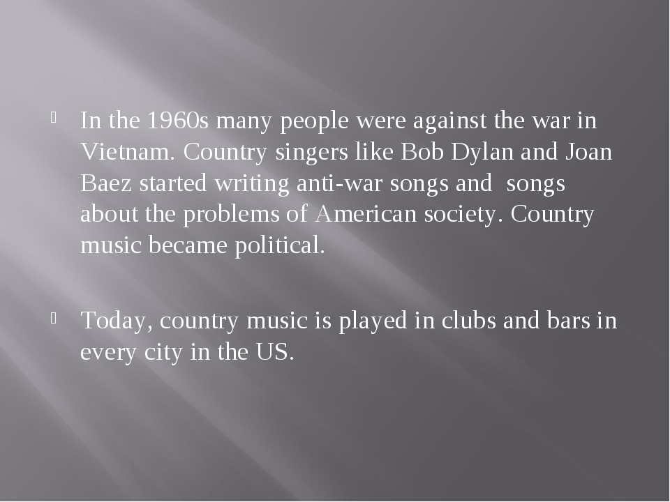 In the 1960s many people were against the war in Vietnam. Country singers li...