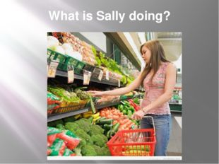 What is Sally doing?