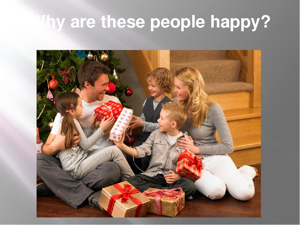 Why are these people happy?