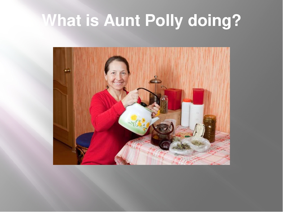 What is Aunt Polly doing?