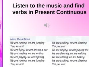 Listen to the music and find verbs in Present Continuous