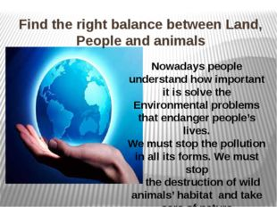 Find the right balance between Land, People and animals Nowadays people under
