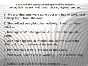 Complete the sentences using one of the animals: Horse, lion, mouse, wolf, h