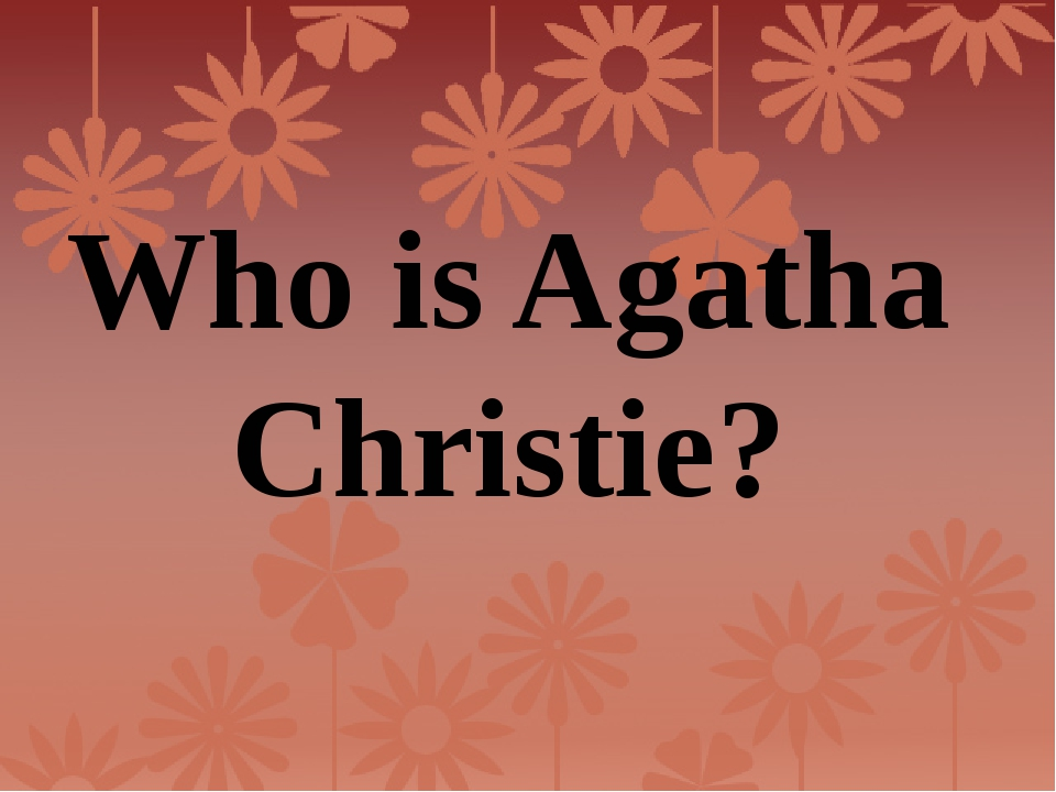 Who is Agatha Christie?