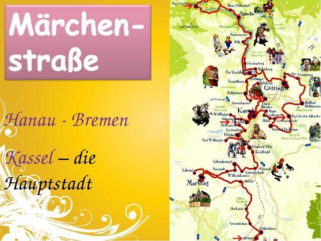 Hanau - Bremen Kassel – die Hauptstadt