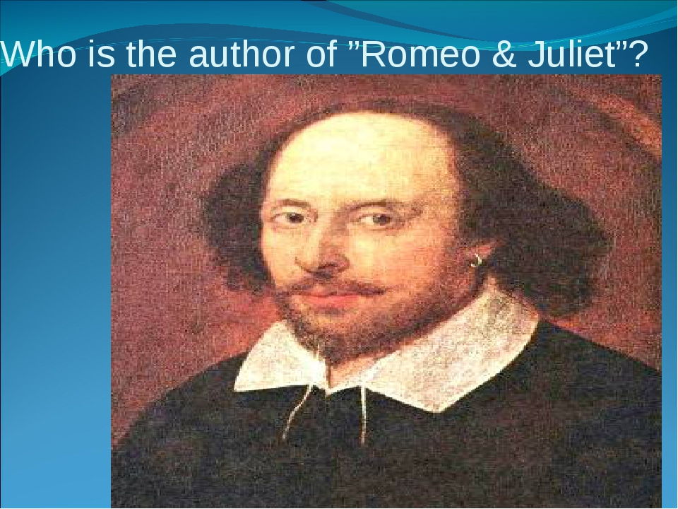 "Who is the author of ""Romeo & Juliet""?"