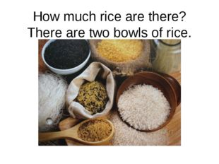 How much rice are there? There are two bowls of rice.