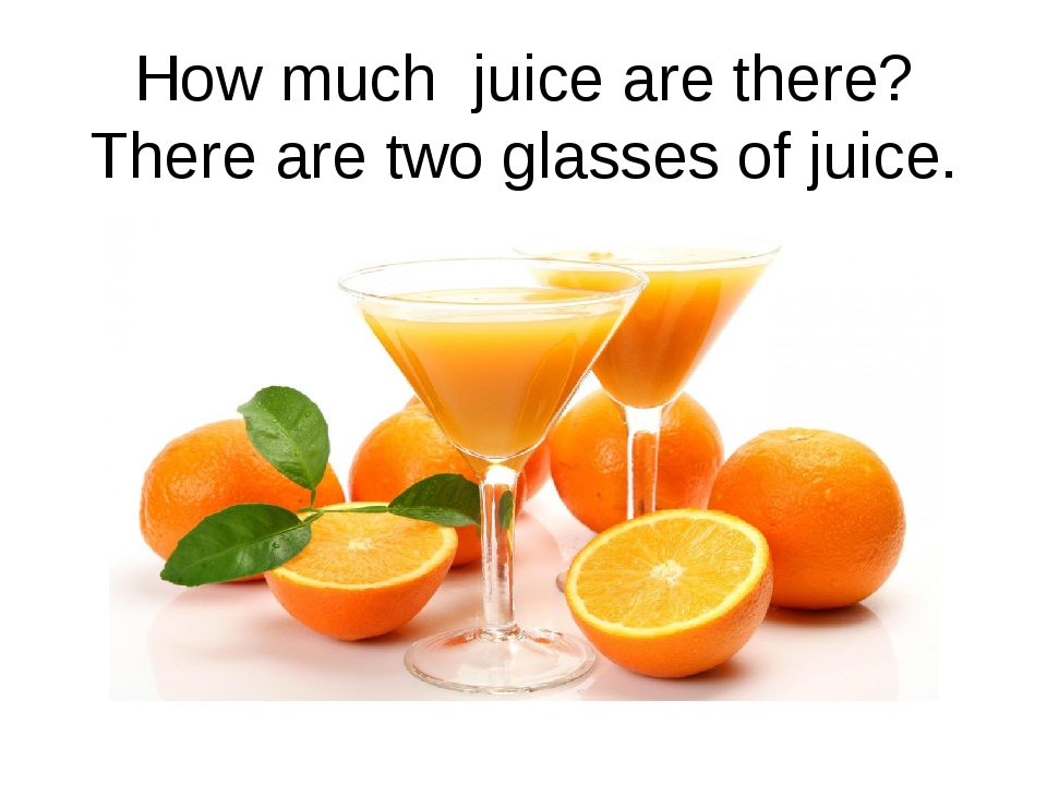 How much juice are there? There are two glasses of juice.
