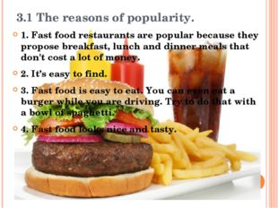 3.1 The reasons of popularity. 1. Fast food restaurants are popular because t
