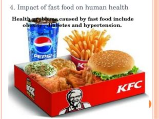 4. Impact of fast food on human health Health problems caused by fast food in