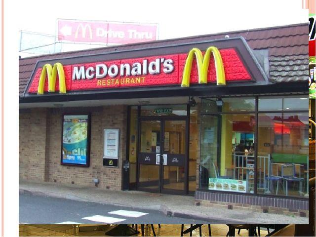 3. Fast food restaurants. Burger restaurants: McDonalds, Burger King, Wendy's...