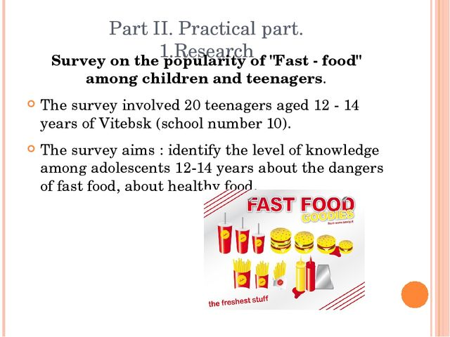 """Part II. Practical part. 1.Research Survey on the popularity of """"Fast - food""""..."""