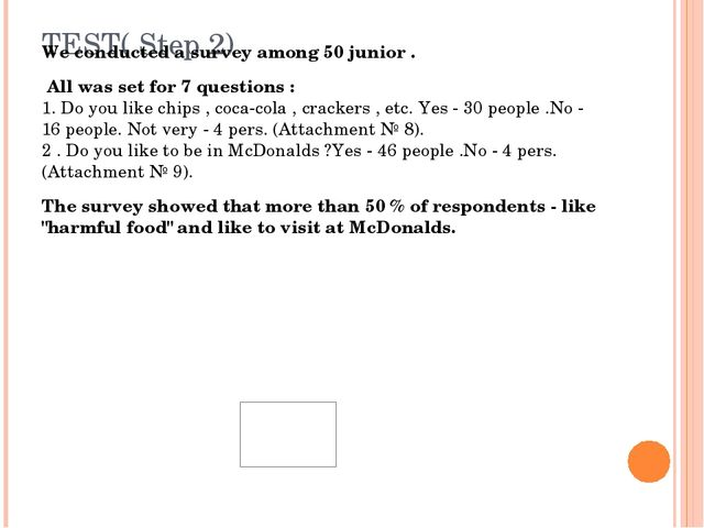 TEST( Step 2) We conducted a survey among 50 junior . All was set for 7 quest...