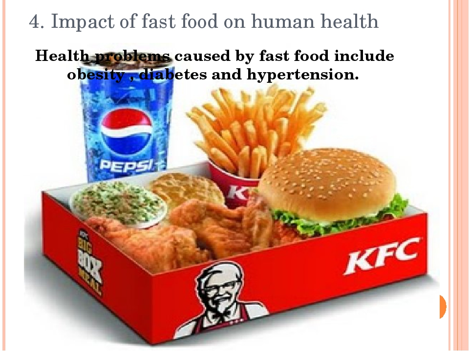 4. Impact of fast food on human health Health problems caused by fast food in...