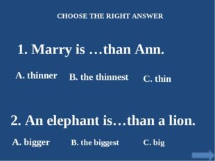 1. Marry is …than Ann. A. thinner B. the thinnest C. thin 2. An elephant is…t