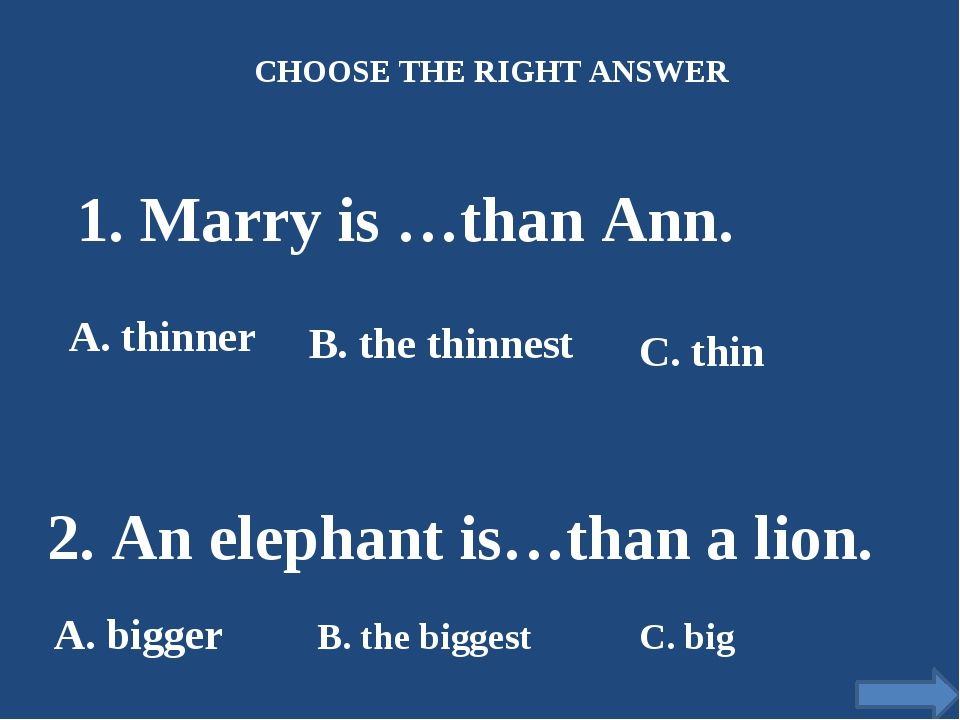 1. Marry is …than Ann. A. thinner B. the thinnest C. thin 2. An elephant is…t...