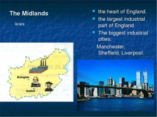 The Midlands the heart of England. the largest industrial part of England. Th