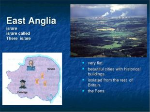 East Anglia is/are is/are called There is/are very flat. beautiful cities wit