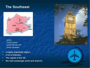 The Southeast a highly populated region; a lot of industry; The capital of th