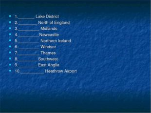 1._______ Lake District 2.________ North of England 3._________ Midlands 4.__