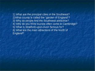 1) What are the principal cities in the Southeast? 2)What county is called t