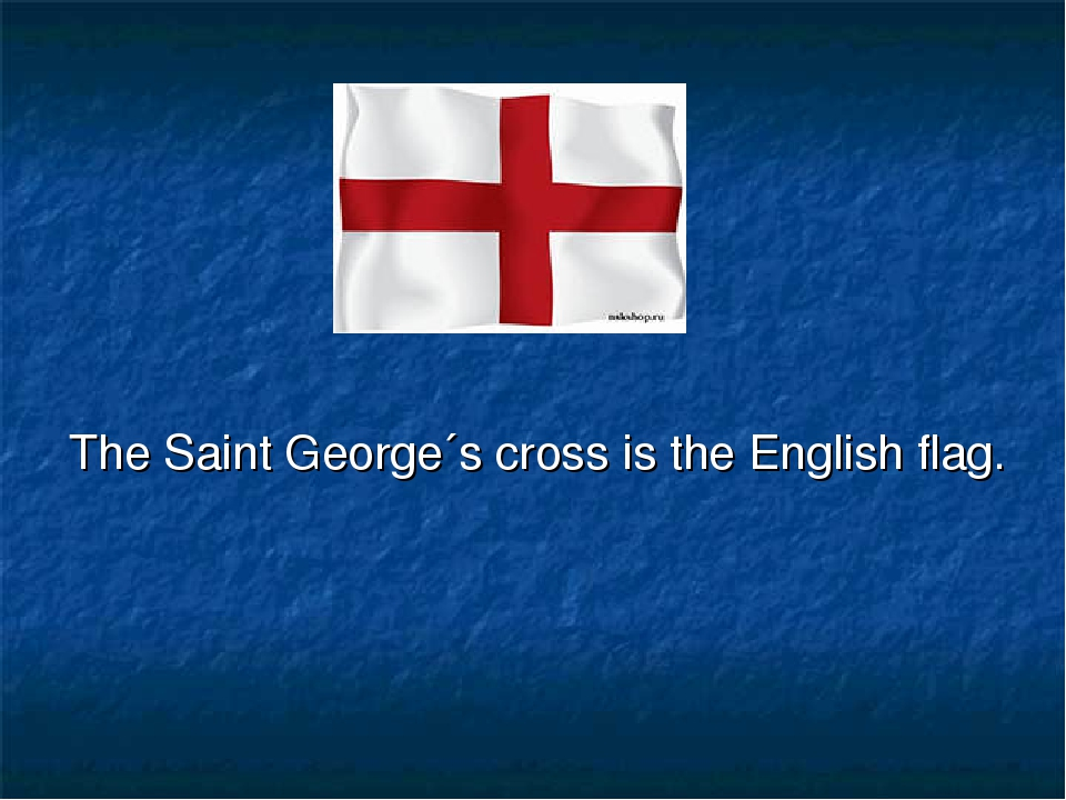 The Saint George´s cross is the English flag.