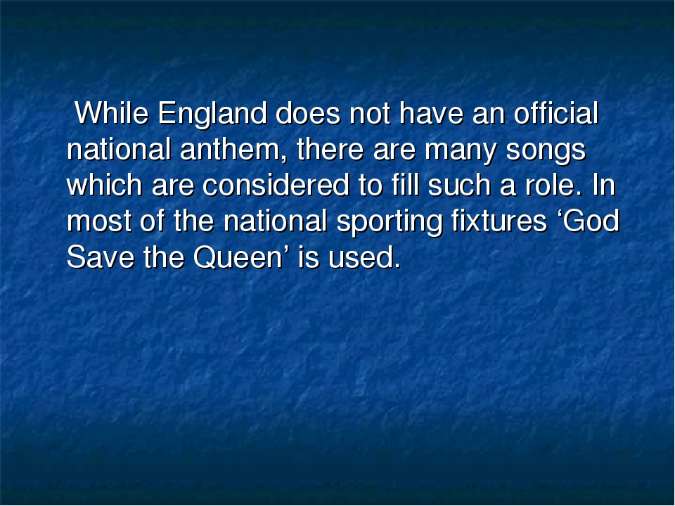 While England does not have an official national anthem, there are many song...
