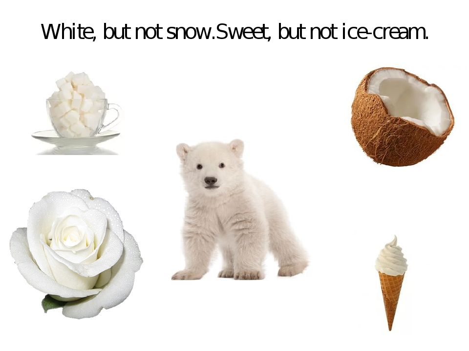 White, but not snow.Sweet, but not ice-cream.