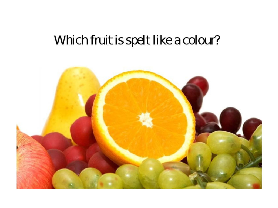 Which fruit is spelt like a colour?