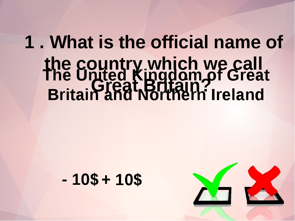 1 . What is the official name of the country which we call Great Britain? The...