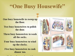 """One Busy Housewife"" One busy housewife to sweep up the floor. Two busy house"