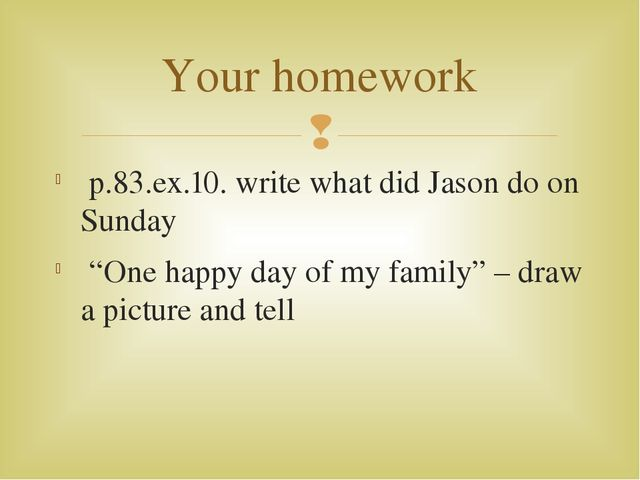 "p.83.ex.10. write what did Jason do on Sunday ""One happy day of my family"" –..."