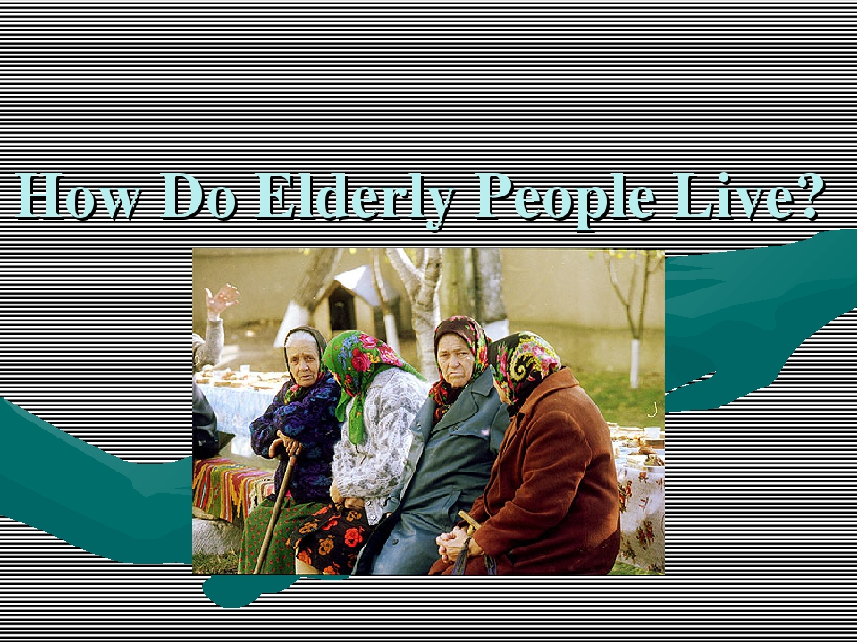 How Do Elderly People Live?