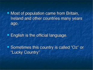 Most of population came from Britain, Ireland and other countries many years